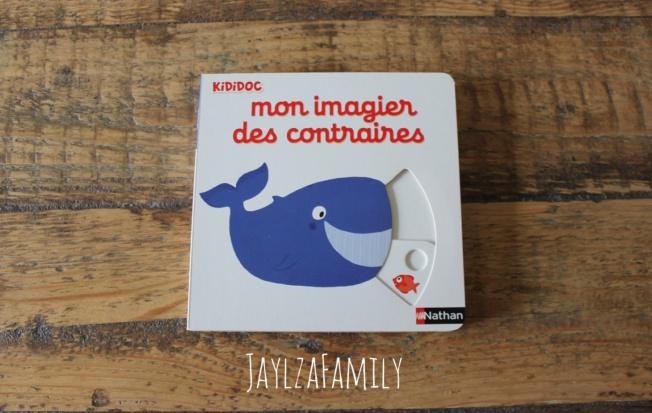 Mes premiers animaux à toucher, Auzou Eveil; on imagier-accordéon de la mer, Tourbillon; Mon imagier des contraires Kididoc, Nathan.