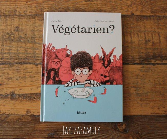 Végétarien? Julien Baer Sébastien Mourrain Editions Hélium